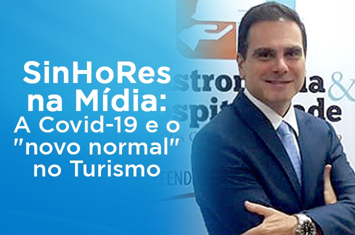 """SinHoRes na Mídia: confira a repercussão do artigo """"A Covid-19 e o 'novo normal' no Turismo"""""""