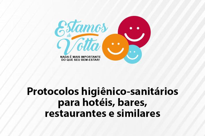 Confira os protocolos a serem observados por hotéis, bares, restaurantes e similares para uma retomada segura