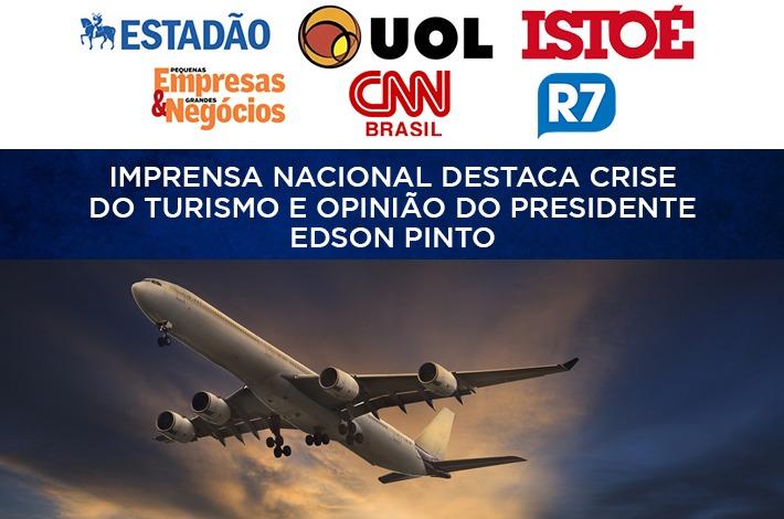SinHoRes na Mídia: Imprensa nacional destaca crise do turismo e opinião do presidente Edson Pinto