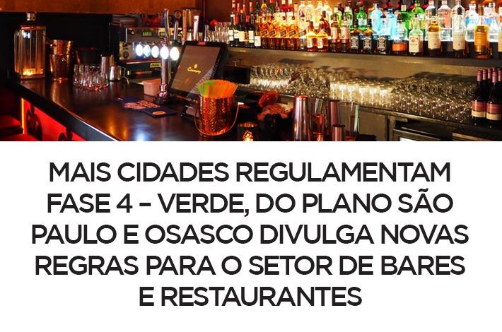 Mais cidades regulamentam Fase 4 – Verde, do Plano São Paulo e Osasco divulga novas regras para o setor de bares e restaurantes