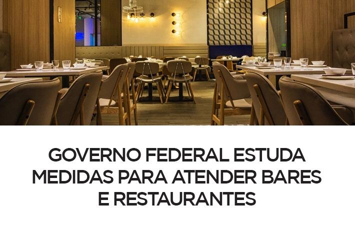 Governo Federal Estuda Medidas para Atender Bares e Restaurantes