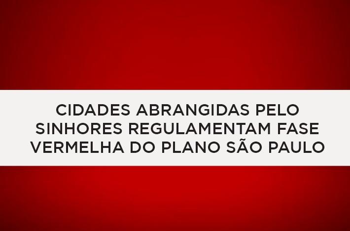 Cidades Abrangidas pelo SinHoRes Regulamentam Fase Vermelha do Plano São Paulo