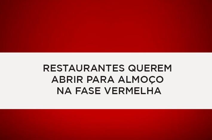 Federação da Categoria solicita flexibilização da Fase Vermelha para abertura de restaurantes