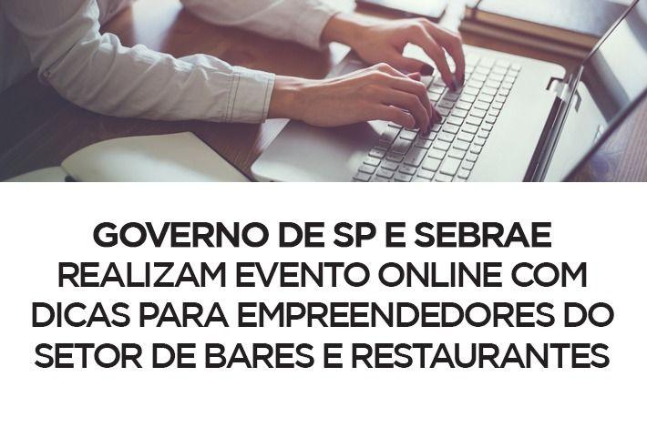 Governo de SP e Sebrae realizam evento online com dicas para empreendedores do setor de bares e restaurantes