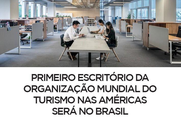 Primeiro escritório da Organização Mundial do Turismo nas Américas será no Brasil