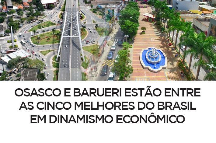 Osasco e Barueri estão entre as Cinco Melhores do Brasil em Dinamismo Econômico