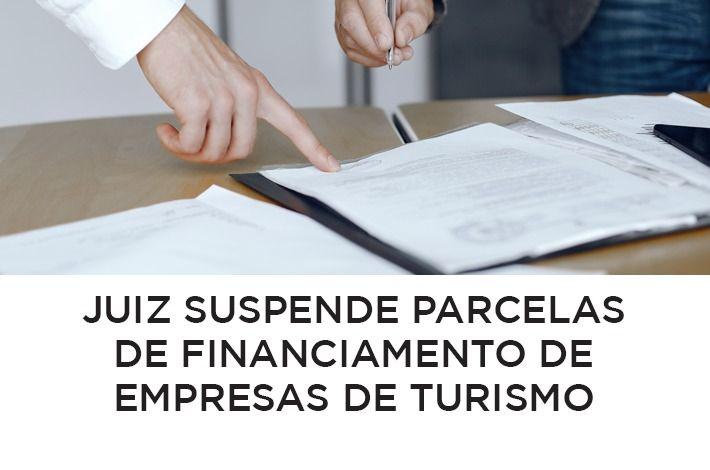 Juiz Suspende Parcelas de Financiamento de Empresa de Turismo