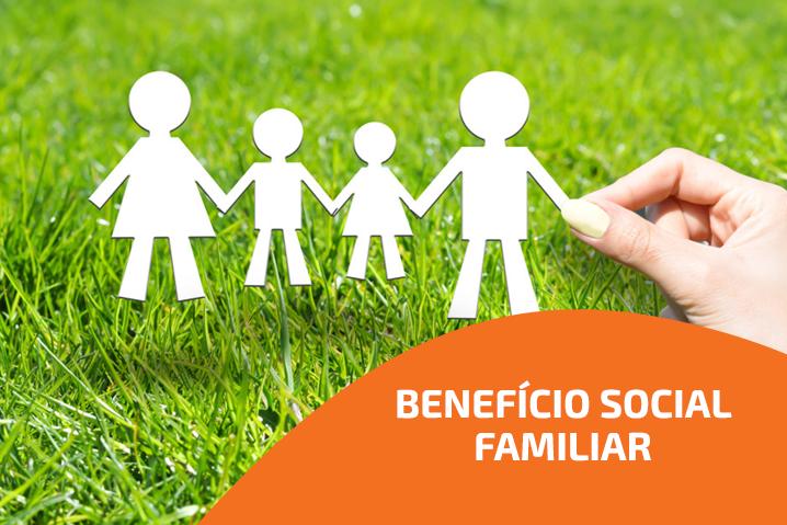 Atenção para a regularização do Benefício Social Familiar (BSF)