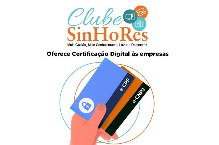 Clube SinHoRes oferece Certificação Digital às empresas
