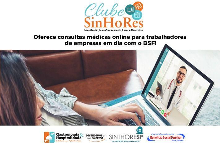 Clube SinHoRes oferece consultas médicas online para trabalhadores de empresas em dia com o BSF!