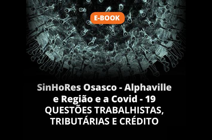 Para auxiliar empresários e contadores, SinHoRes Osasco – Alphaville e Região lança e-book sobre questões trabalhistas, tributárias e de crédito em meio a pandemia
