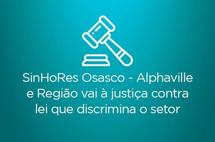 SinHoRes Osasco – Alphaville e Região vai à justiça contra lei que discrimina o setor