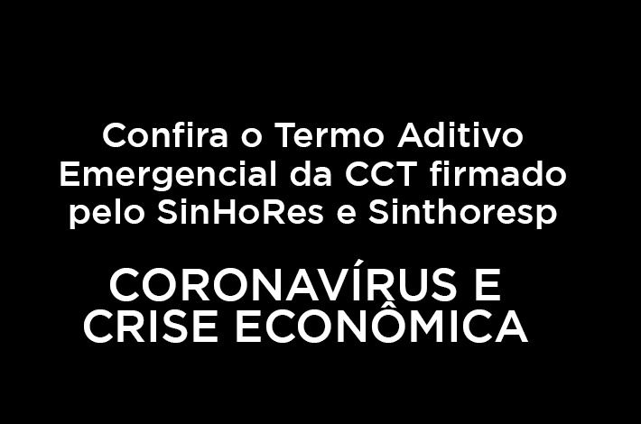 Para minimizar impactos da crise, SinHoRes e Sinthoresp firmam Termo Aditivo Emergencial da Convenção Coletiva de Trabalho